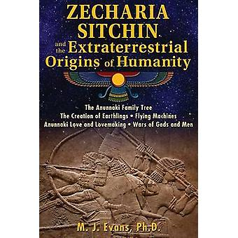 Zecharia Sitchin and the Extraterrestrial Origins of Humanity par M J Evans
