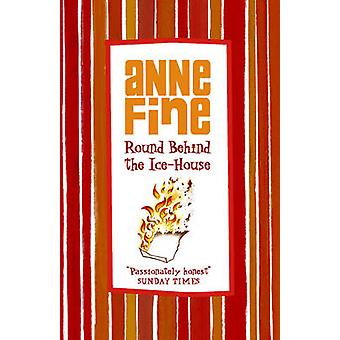 Round Behind The Ice House by Anne Fine