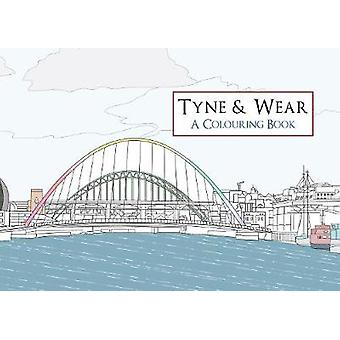 Tyne  Wear A Colouring Book by Amberley Archive
