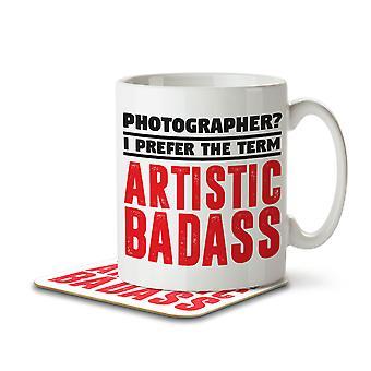 Photographer? I Prefer the Term Artistic Badass - Mug and Coaster