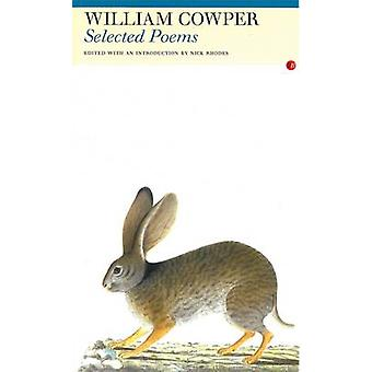 Selected Poems - William Cowper by William Cowper - 9781857547122 Book