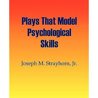Plays That Model Psychological Skills by Strayhorn & Joseph M.