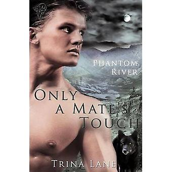 Only a Mates Touch by Lane & Trina