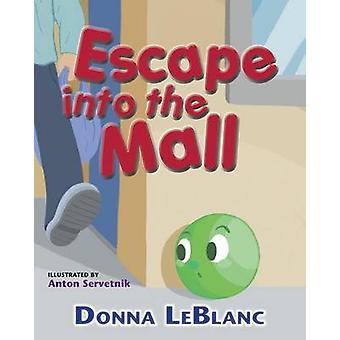 Escape into the Mall by LeBlanc & Donna
