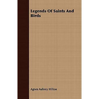 Legends of Saints and Birds by Hilton & Agnes Aubrey