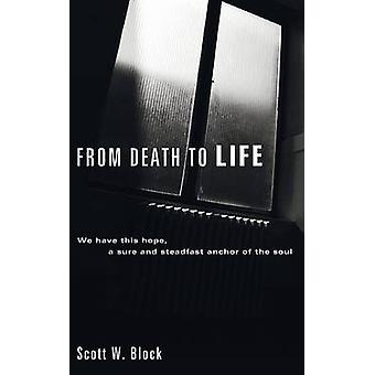 From Death to Life by Block & Scott W.