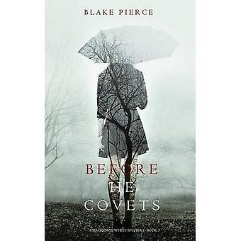 Before He Covets A Mackenzie White MysteryBook 3 by Pierce & Blake