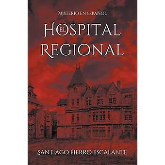 El Hospital Regional Misterio en Espaol by Escalante & Santiago Fierro