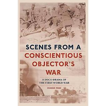 Scenes From A Conscientious Objectors War a docdrama of the First World War by Pane & Dianne