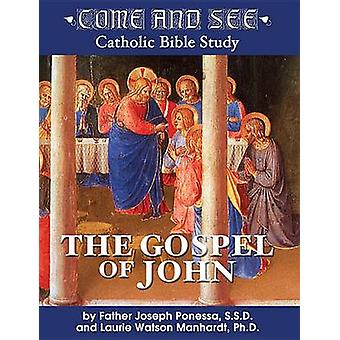 Come and See The Gospel of John by Ponessa & Fr Joseph S.S.D.