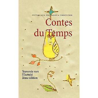 Contes du TempsTraverse vers lternit by ProdanovaThouvenin & Svtoslava