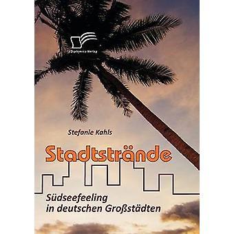 Stadtstrnde Sdseefeeling in deutschen Grostdten by Kahls & Stefanie