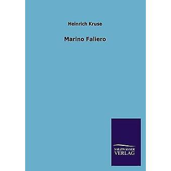 Marino Faliero by Kruse & Heinrich