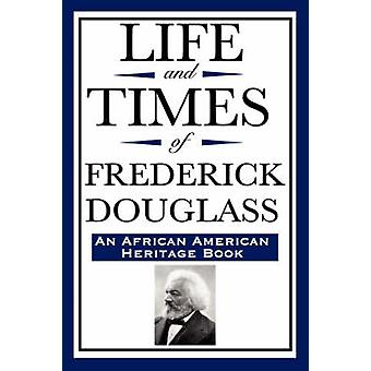 Life and Times of Frederick Douglass an African American Heritage Book by Douglass & Frederick