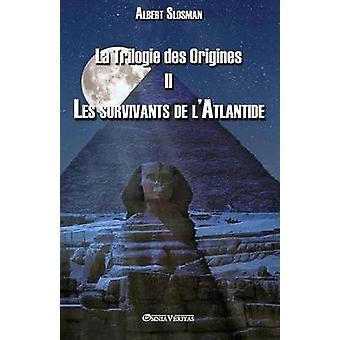La Trilogie des Origines II  Les survivants de lAtlantide by Slosman & Albert