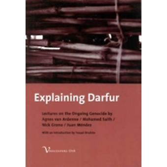 Explaining Darfur Lectures on the Ongoing Genocide by Van Ardennevan der Hoeven & Agnes