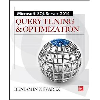 MICROSOFT SQL SERVER 2012 QUERY TUNING DOOR Benjamin Nevarez