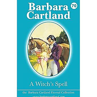 A Witch's Spell (The Barbara Cartland Eternal Collection)