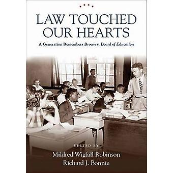 Law Touched Our Hearts - A Generation Remembers - Brown v. Board of Ed