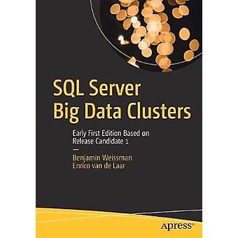 SQL Server Big Data Clusters - Early First Edition Based on Release Ca