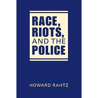 Race - Riots - and the Police by Howard Rahtz - 9781626375574 Book