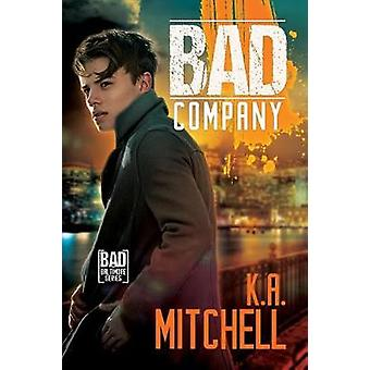 Bad Company by K.A. Mitchell - 9781641080392 Book