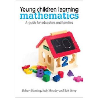 Young Children Learning Mathematics - A Guide for Educators and Famili
