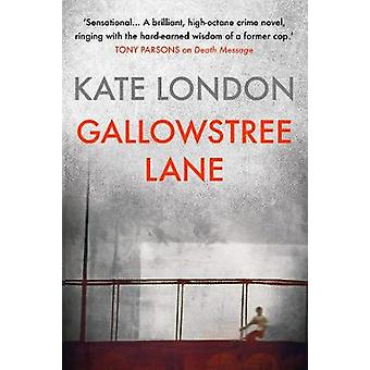Gallowstree Lane by Kate London - 9781786497956 Book