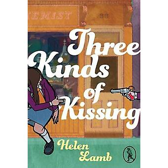 Three Kinds of Kissing by Helen Lamb - 9781908251916 Book