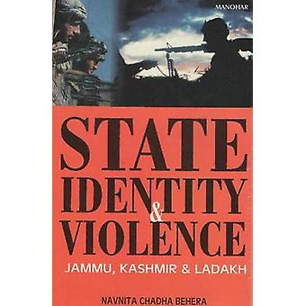 State Identity and Viloence - Janmu - Kashmir and Ladhak by Navnita Ch