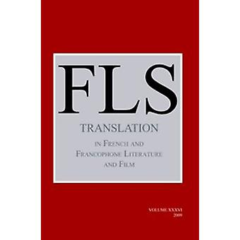Translation in French and Francophone Literature and Film by James Da