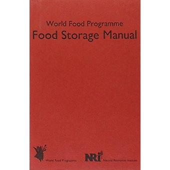 World Food Programme - Food Storage Manual (3rd Revised edition) by D.