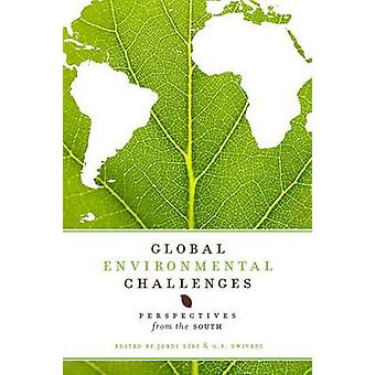 Global Environmental Challenges - Perspectives from the South by Jordi