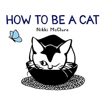 How to Be a Cat by Nikki McClure - 9781419734991 Book