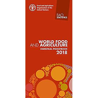 World food and agriculture statistical pocketbook 2018 by Food and Ag