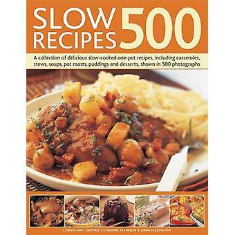 Slow Recipes 500 by Catherine Atkinson & Jenni Fleetwood