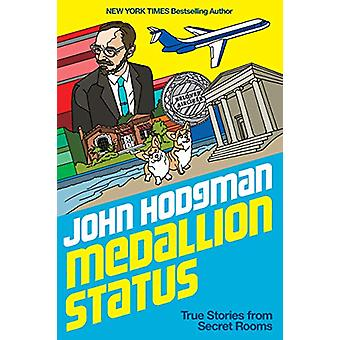 Medallion Status - True Stories and Complimentary Upgrades by John Hod