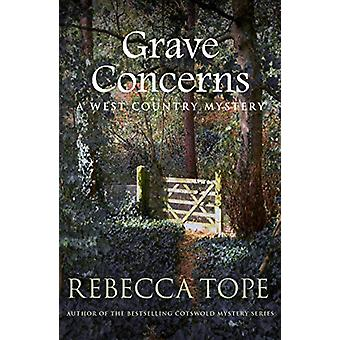 Grave Concerns - The gripping rural whodunnit by Rebecca Tope - 978074