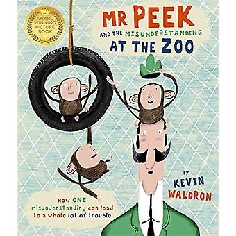 Mr Peek and the Misunderstanding at the Zoo by Kevin Waldron - 978178