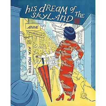 His Dream Of The Skyland The Walled City Trilogy (Book One) by Anne O