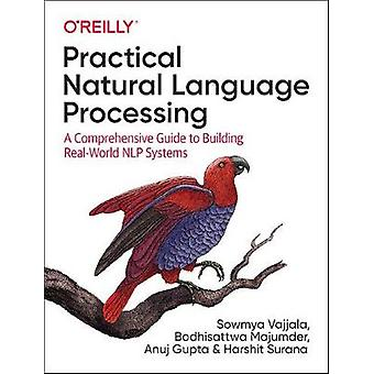 Practical Natural Language Processing - A Pragmatic Approach to Proces