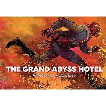 The Grand Abyss Hotel by Marcos Prior & Illustrated by David Rubin