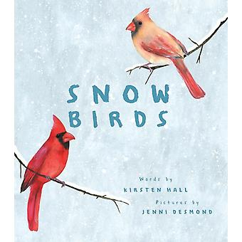 Snow Birds by Kirsten Hall & Illustrated by Jenni Desmond
