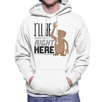 E.T. Ill Be Right Here Men's Hooded Sweatshirt