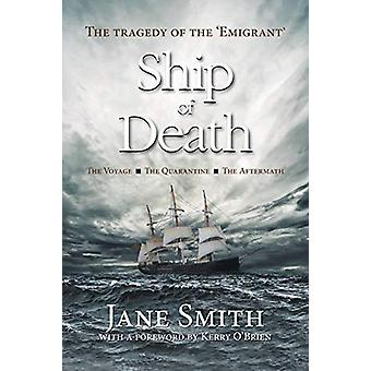 Ship of Death - The Tragedy of the 'Emigrant' by Jane Smith - 97806486