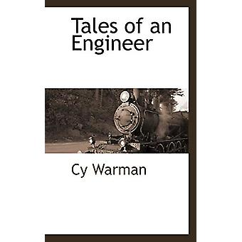 Tales of an Engineer by Cy Warman - 9781110709656 Book