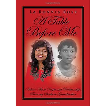 A Table Before Me by La Ronnia Ross - 9781456899660 Book