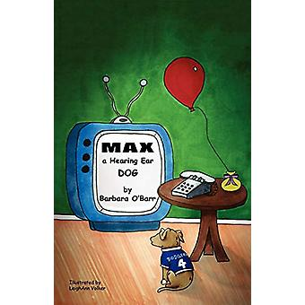 Max - A Hearing Ear Dog by Barbara O'Barr - 9781604947144 Book