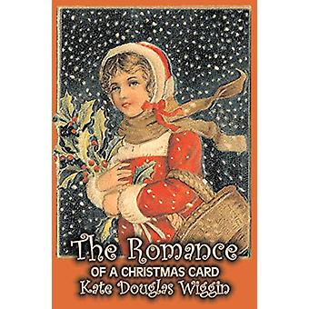 The Romance of a Christmas Card by Kate Douglas Wiggin - Fiction - Hi
