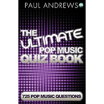 The Ultimate Pop Music Quiz Book by Paul Andrews - 9781782344513 Book